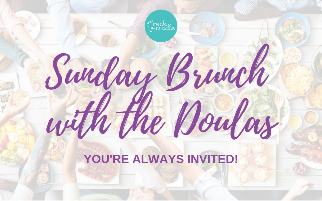 Sunday Brunch with the Doulas #4